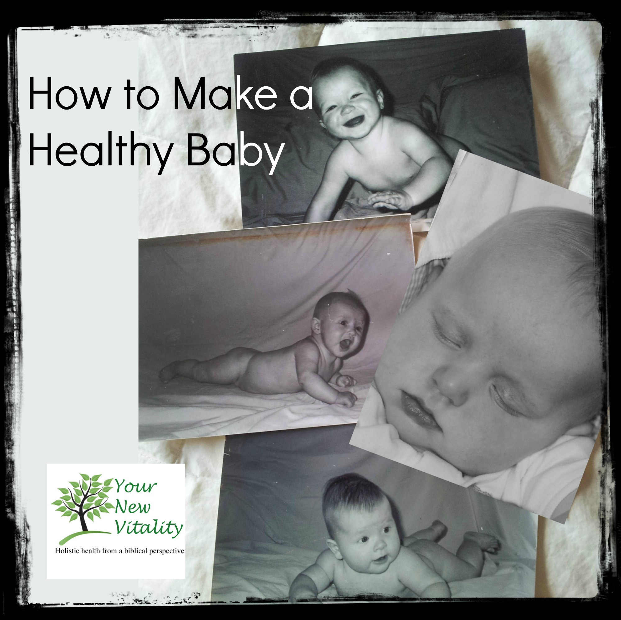 How to Make a Healthy Baby1