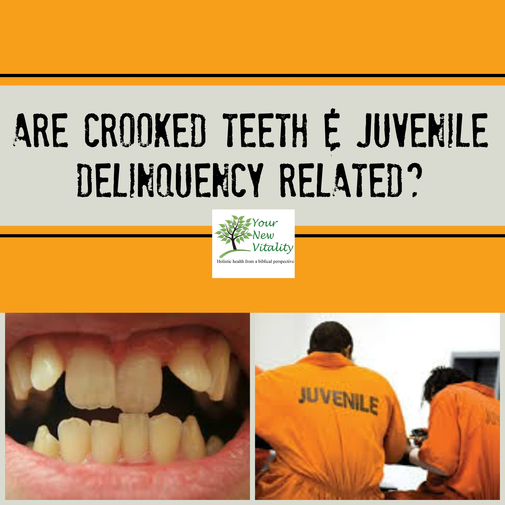crooked teeth juvenile delinquency1